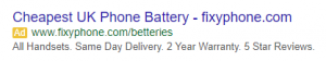 Example of ad showing that relevancy effects quality score by using cheapest UK phone battery in a search for cracked phone screens.