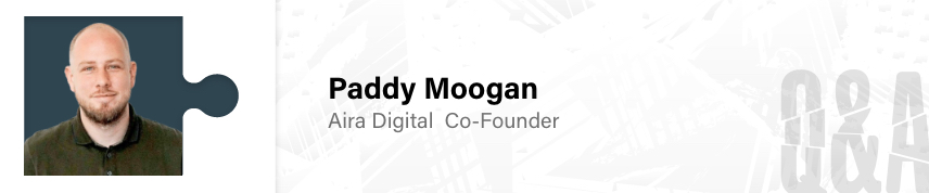 Q&A with Aira co-founder Paddy Moogan