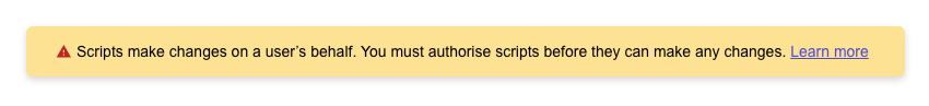 Figure 2 - Warning message about script authorisation