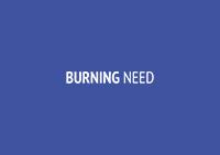 Burning Need