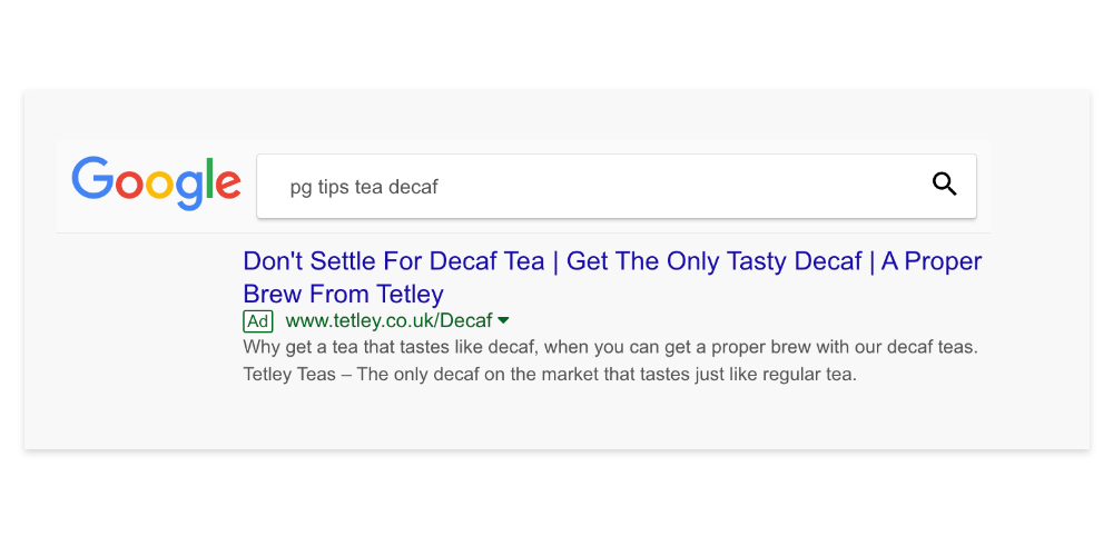 Mock up search advert, demonstrating a competitor PPC campaign Tetley Tea can run for the keyword 'Pg tips tea decaf'